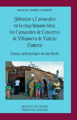 Antruejos y Carnavales en la raya hispano-lusa: los carnavales y cencerros de Villanueva de Valrojo