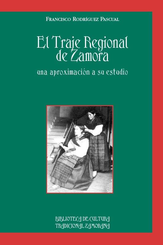 El Traje Regional de Zamora. Una aproximación a su estudio
