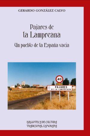 Pajares de la Lampreana. Un pueblo de la España vacía de GERARDO GONZÁLEZ CALVO
