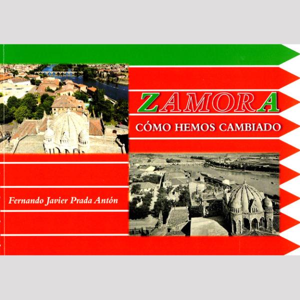 Zamora. Cómo hemos cambiado. Francisco Javier Prada Antón. Librería. Semuret