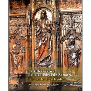 La sillería coral de la catedral de Zamora. José Ángel Rivera de las Heras. Librería. Semuret. Zamora
